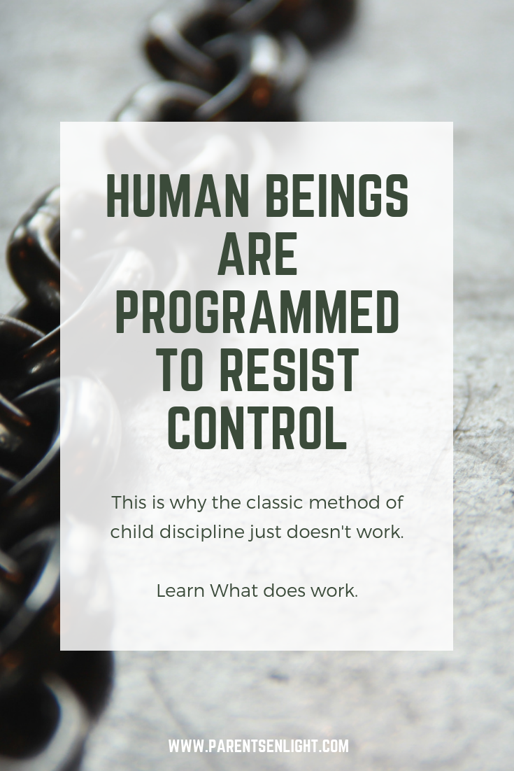 All human beings are programmed to resist control. This is why the old fashioned approach to child discipline just doesnt work. Read this to learn what does -