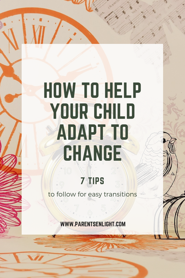 Life is full of changes, and while most of these are hard on us, they are even harder on our children. Read on if you want to know how to help your child adapt to change.