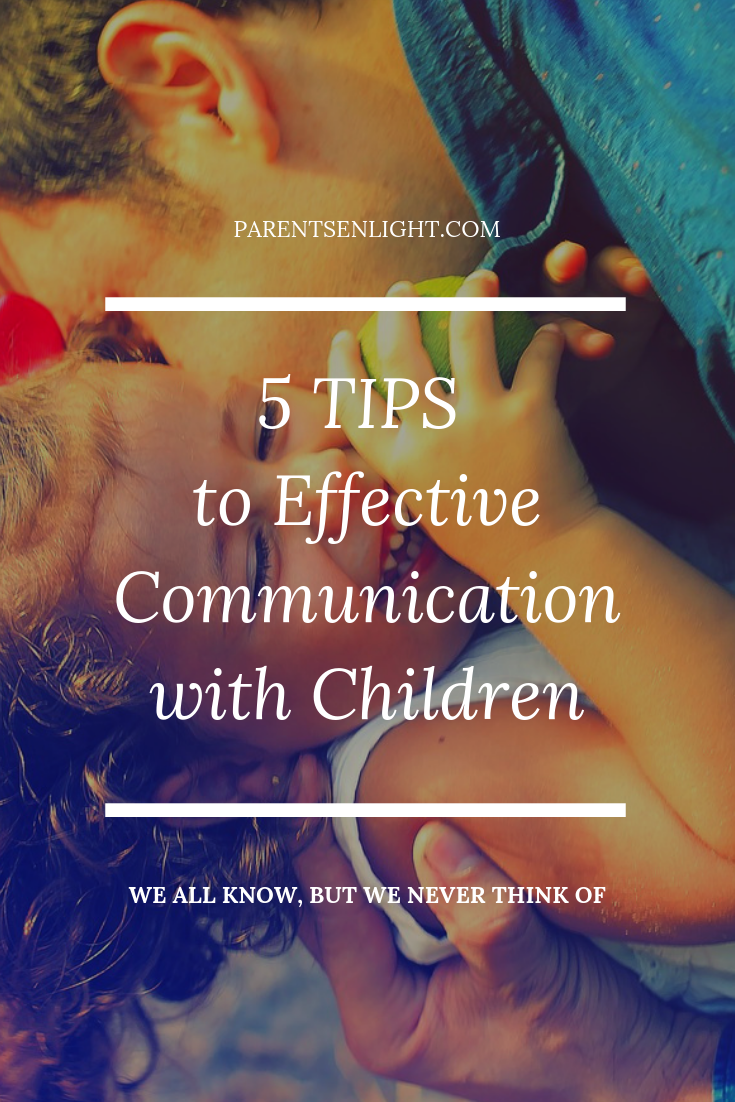 5 tips for Effective Communication with Children.