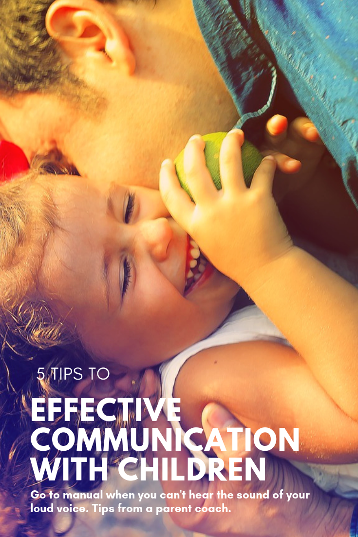 5 tips to effective communication with children - instead of fighting, yelling, and punishing. Written by a parent coach.