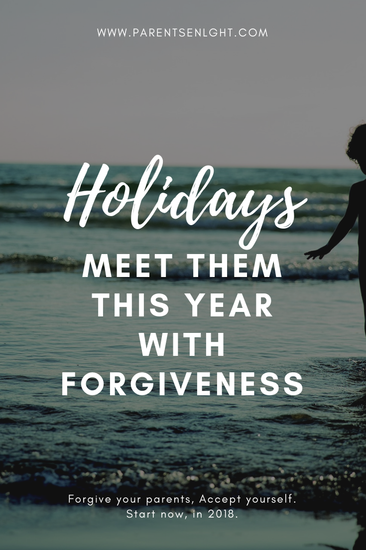 Do something different this year. Forgive. Accept. Start and see how the circle of blame crumbles around you, making room for love and the beautiful life you can live. Start with this.