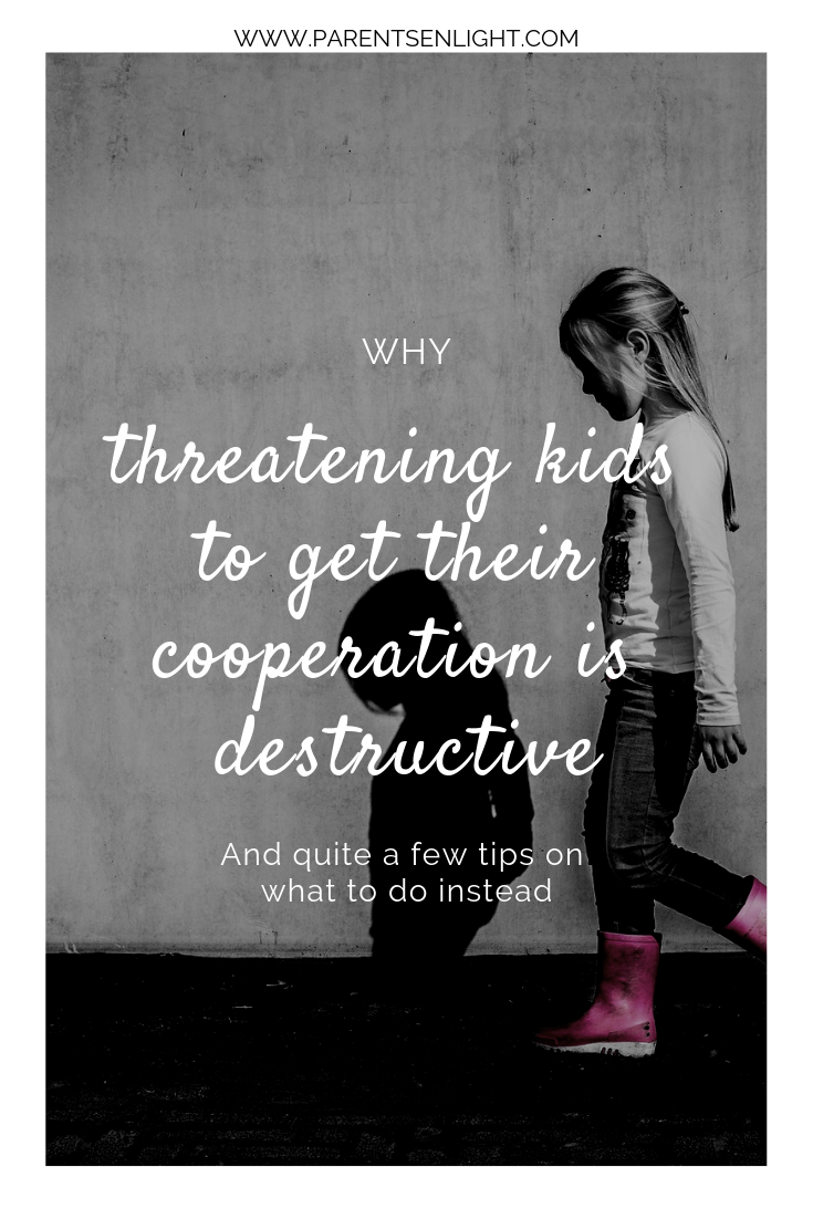 Threatening children leads to much more than momentary cooperation. This is why it is a bad strategy, and quite a few ideas on what to do instead.