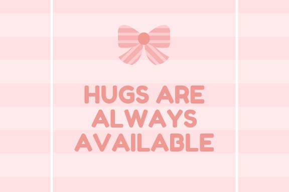 hugs are always available