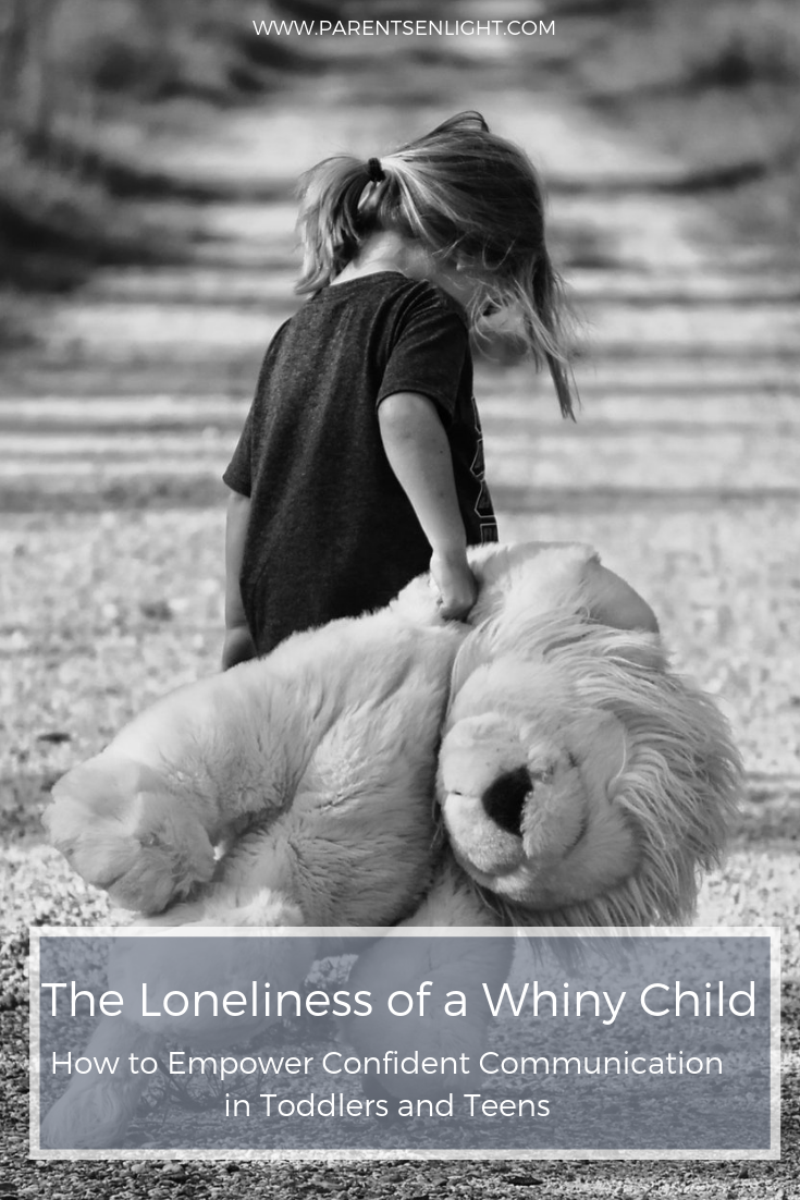 Children whine when their experience is belittled. This is how you can empower your child and help her communicate with confidence.