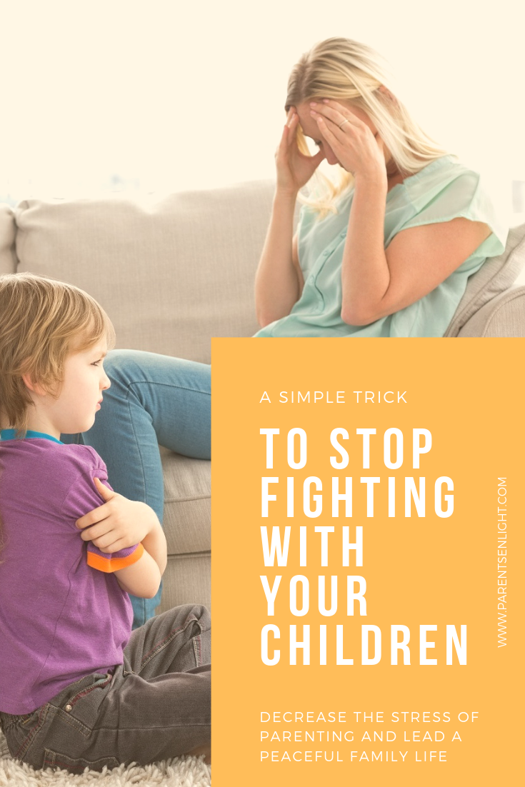 A simple trick to stop fighting with your #children, reduce the #stress of #parenting and lead a #peaceful #family life