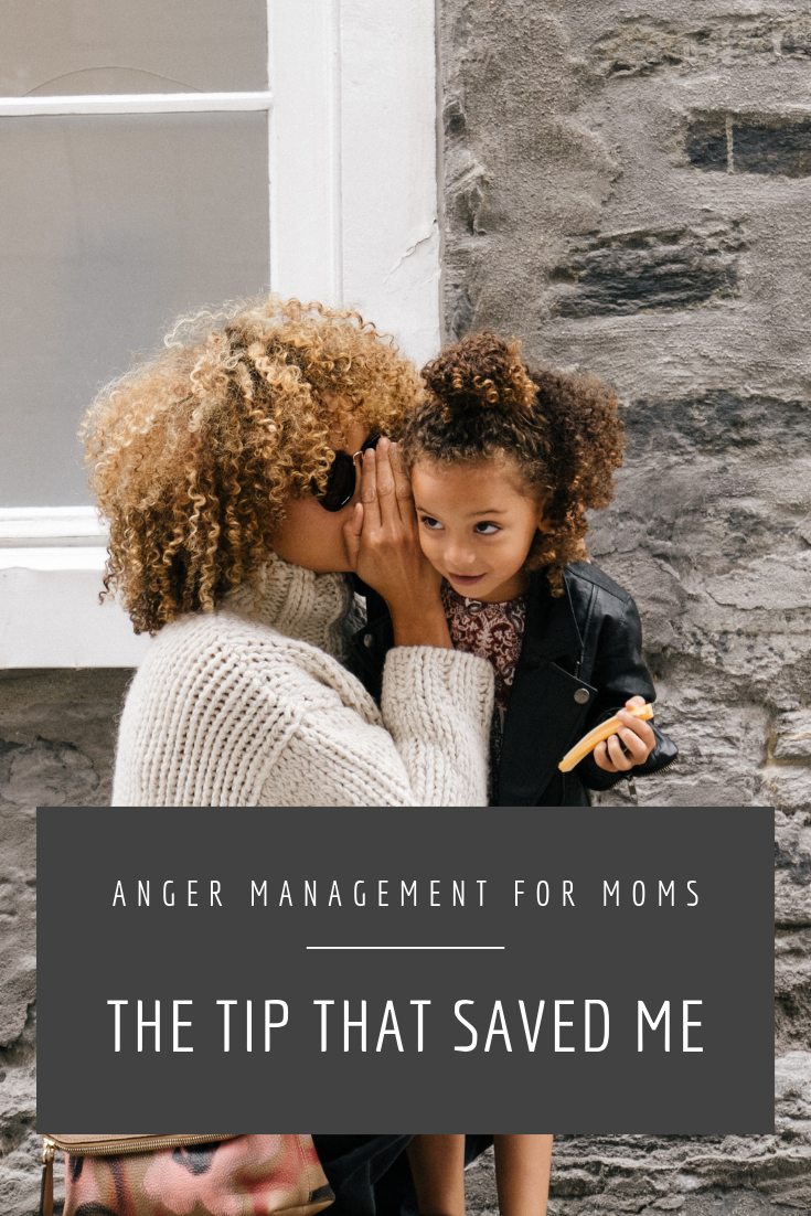 #AngerManagement for Moms The Tip That Saved Me
