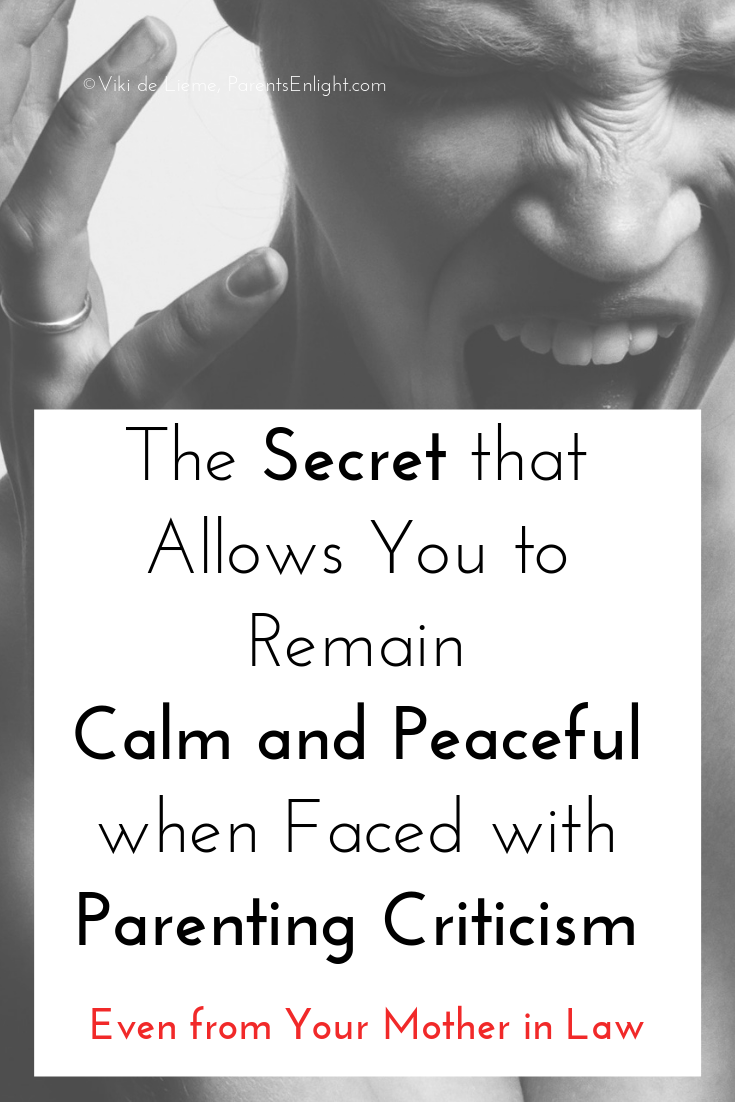 1 Secret that will help you Remain Calm and Peaceful when Dealing with Parenting Criticism #nonviolentcommunication #mindfulparenting #mindfulness #happyfamilylife
