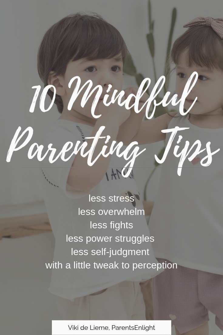 Mindful parenting is a journey to a better life experience for you and for your loved ones. Less stress, less fights and more joy are right around the corner. #mindfulparenting #mindfulness #positiveparenting #calmparent #livinghtemoment #childhood #motherhood #parenting