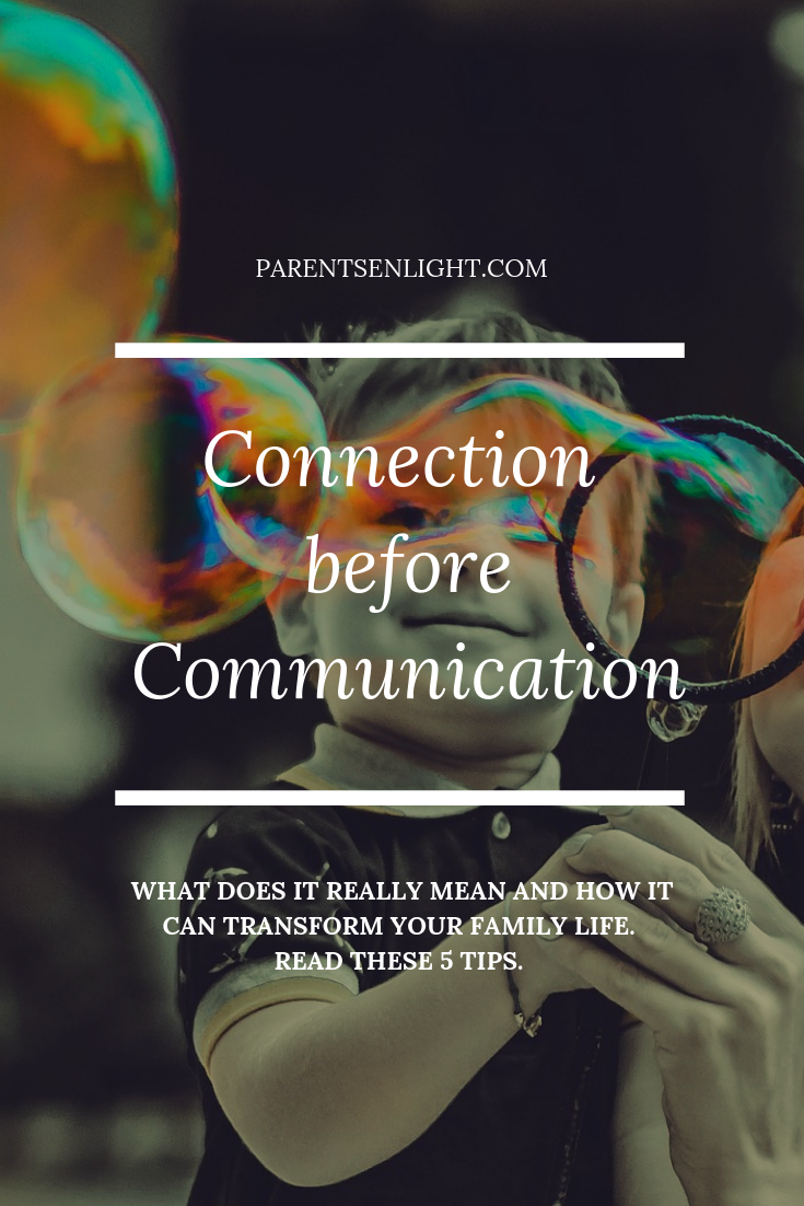 Connection before communication - what does it really mean and how it can help us develop effective Communication with our children. read on.