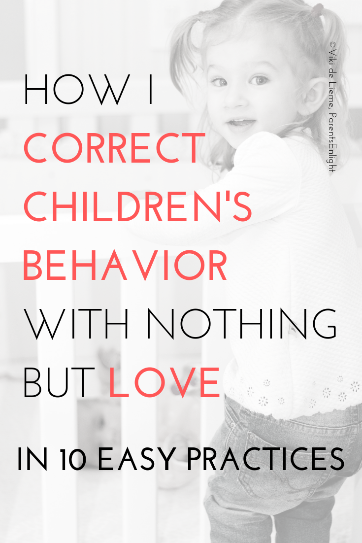This is how I correct children's behavior using the only method that actually lasts- love. #AttachmentParenting #PositiveDiscipline #PositiveParenting