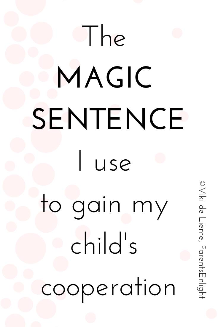 There is a magic sentence that gives children the sense of autonomy, even when it isn't their choice. #attachmentparenting #mindfulparenting #nonviolentcommunication