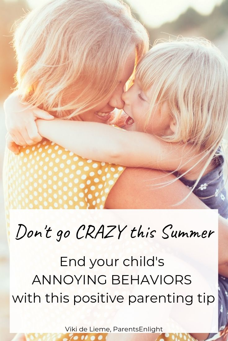 Children Annoying Behaviors can drive us nuts, specially during summer when we are together ALL DAY LONG. This summer - you don't have to go crazy. Here's your way yo control the only thing you can really control. #summer #children'sbehavior #positiveparenting #positivediscipline #toddlerdiscioline #raisingkids #mindfulparenting #minfulness