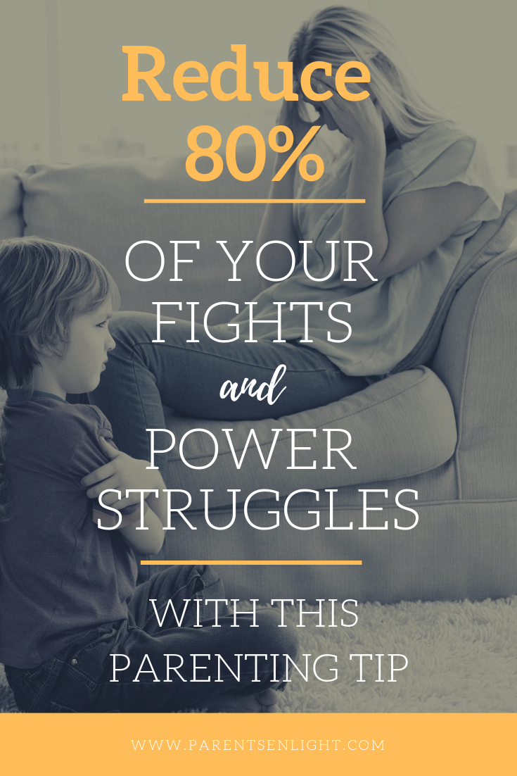 Reduce 80% of your fights and power struggles with this #parenting tip