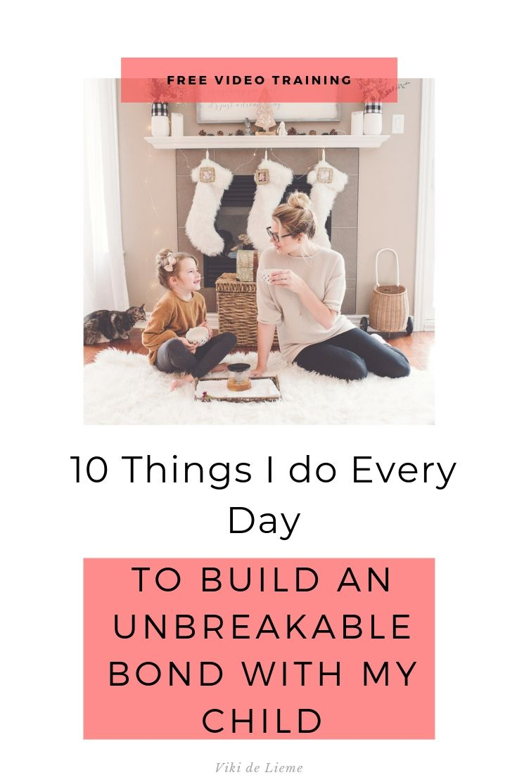 10 Things I do Every Day to Build an Unbreakable Bond With my Child: from the way that we talk to the way that we think - here are the 10 tips that will change the most important relationships in your life. Click to read and never look back! #parenting #parenting101 #parentingtips #parentingtricks #parentinghacks #relationships #raisingkids #raisingtoddlers #peacefulparenting #mindfulparenitng #mindfulness