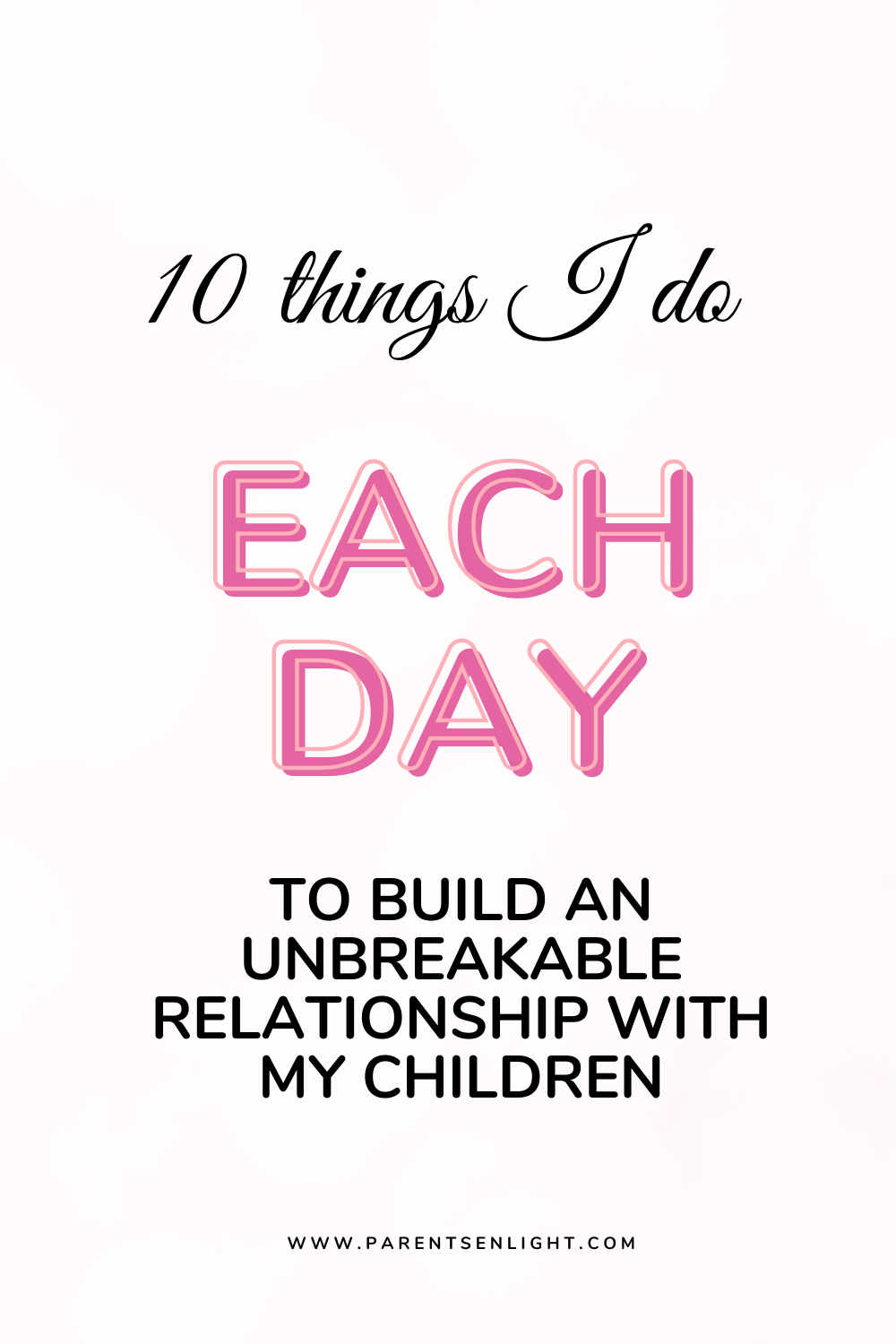 Parenting is the hardest job in the world, and it doesn't matter what everyone else might have to say. But the more fulfilling your relationship with your children is - the easier it all gets. Here are 10 things you can do every day to nurture the strongest relationship with your children #positiveparenting #mindfulparenting #positivemindset #positivemom #raisinghappykidsinhappyfamilies #parenting