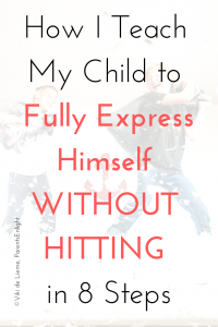 How I teach my child to fully express himself without hitting in 8 steps and without repeating gentle hands. #attachmentparenting #peacefulparenting #mindfulparenting #mindfulness