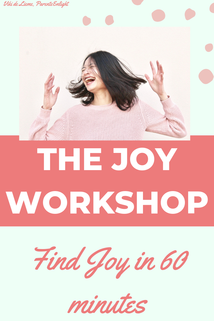 The Joy Workshop - 60 minutes to remove all the barriers keeping you from JOY. #parentinghelp #findjoy #minfulness #mindfulparenting #motherhood #selfhelp #joy