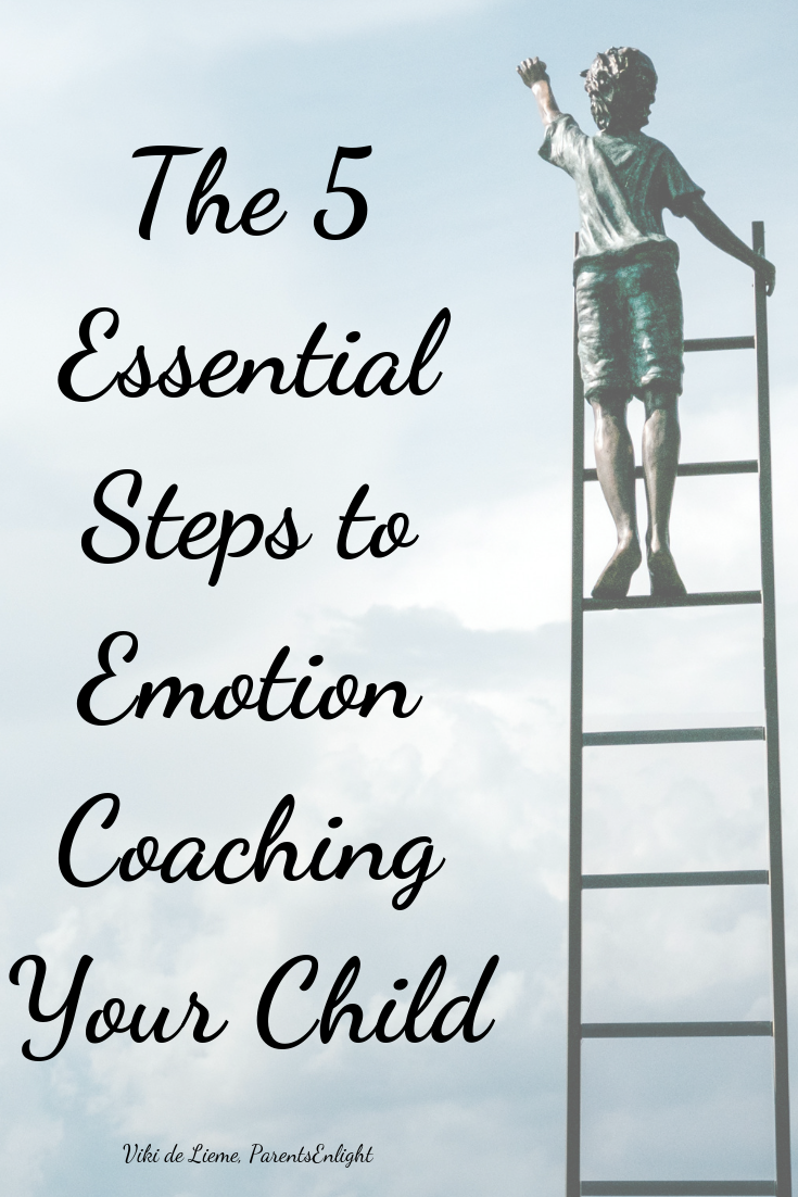 The 5 Essential Steps to Emotion Coaching Your Child. If you want your child to grow up and lead with compassion, empathy, vulnerability, sensitivity, and love; of you want your child to be able to cope beneficially with everything that life brings - emotion coaching is your next (life-long) project. #emotioncoaching #emotioncoachingchildren #mindfulness #mindfulparenting #parenting
