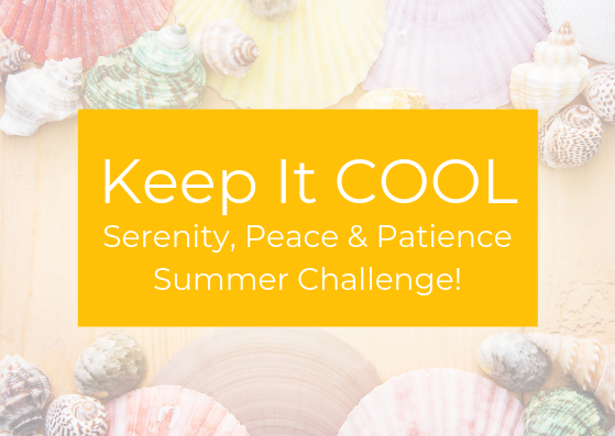Serenity, Peace, and Patience: a FREE 5-Day Summer Challenge To Empower Your Parenting