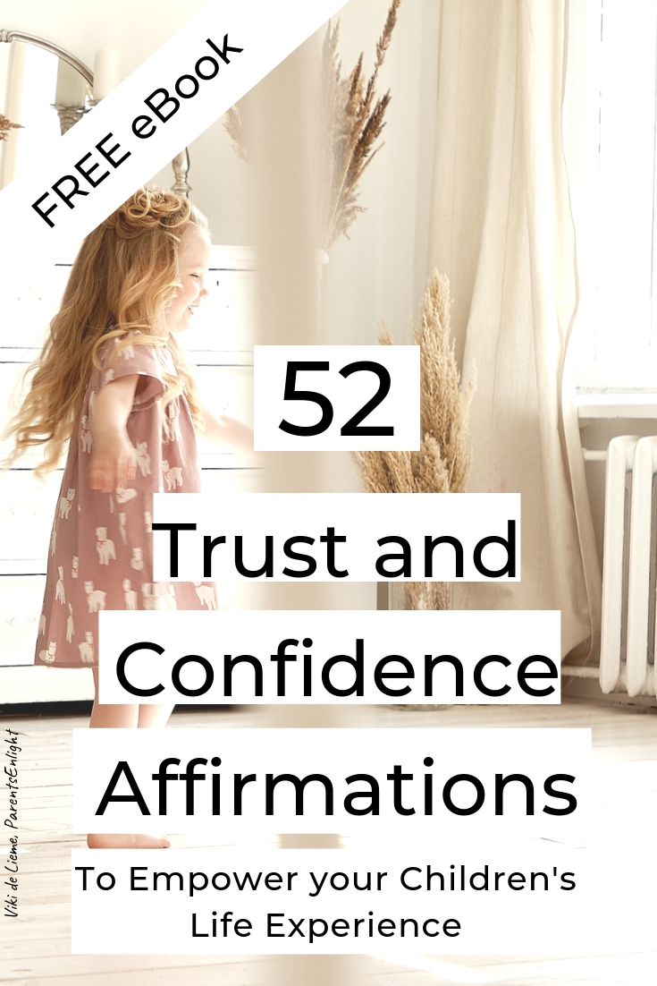 Trust and Confidence Affirmations for Children: empower your children's life experience with the daily use of these 52 trust and confidence affirmations. Build your children resilience, coping and problem-solving skills, and prepare them to a harsh world by strengthening their souls #parenting #parentinghelp #teachconfidence #trust #affirmationsforchildren #smartmotherhood #mindfulness #mindfulparenting