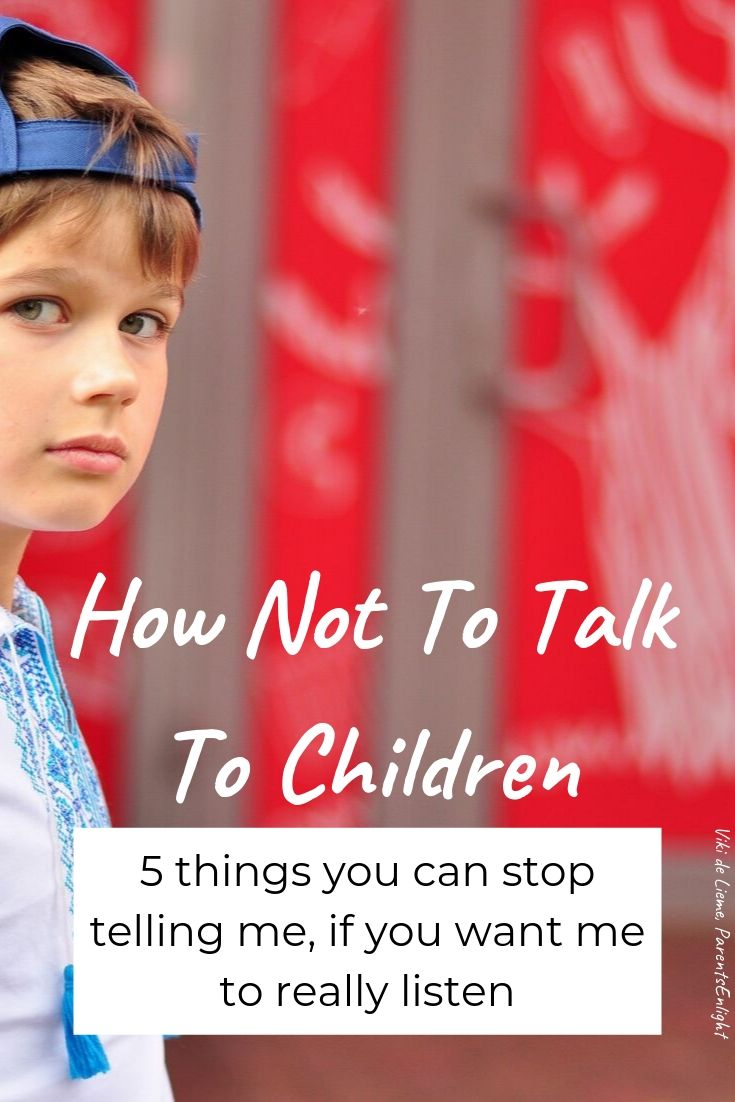 How Not To Talk To Children? Why is it that our impact seems to b miles away from our intent? And how we can change it? 5 common mistakes all parents make in their communication with their children and what to say instead #parenting #consciousparenting #mindfulparenting #peacefulparenting #attachmentparenting #raisingteens #raisingtoddlers #raisingkids #parenting101 #parentinghelp
