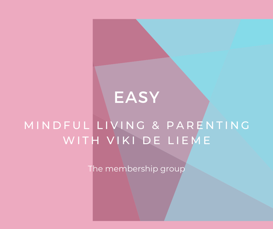 EASY: Mindful Living & Parenting with Viki de Lieme