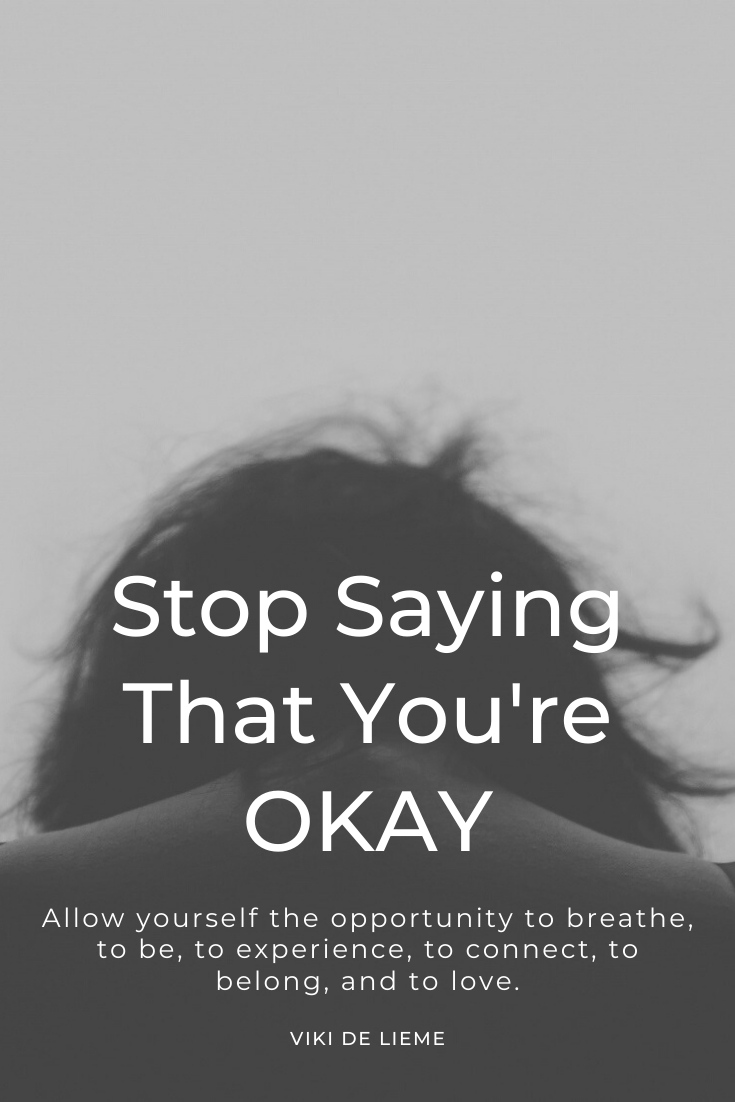 Saying that we're OKAY will forever perpetuate our pain, tattoo it on souls until it becomes our second skin. Sharing that we are not OKAY gives us the opportunity to be OKAY. The opportunity to breathe, to be, to experience, to connect, to belong, and to love. #mentalhealth #selfcare #parenting #motherhood #loneliness #life #selfhelp #lifeimprovement #truth