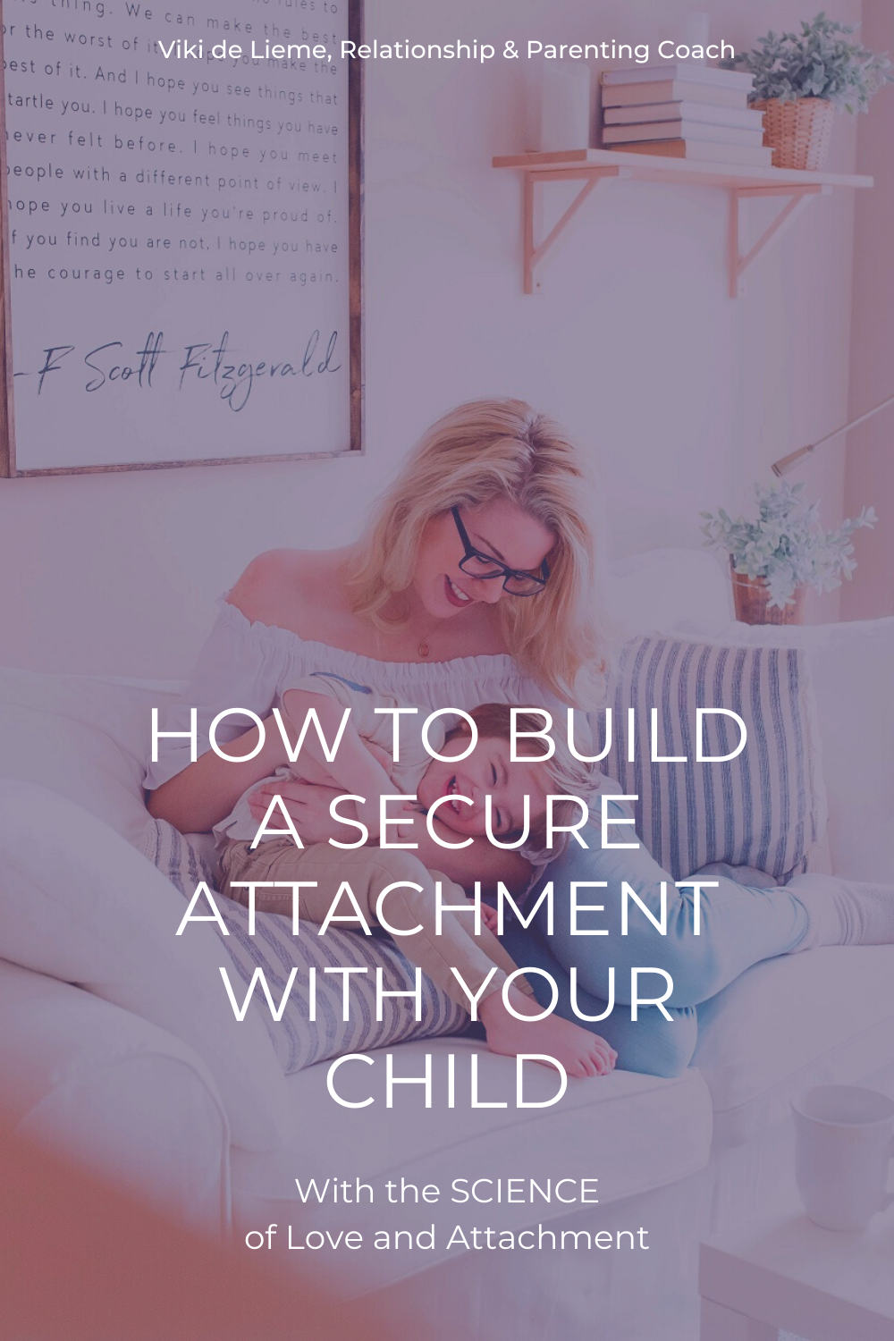 The Science of Love and Attachment - six steps to building unbreakable bonds with your children from birth to adolescence #attachment #secureattachment #attachmentparenting #attachmenttheory #parenting