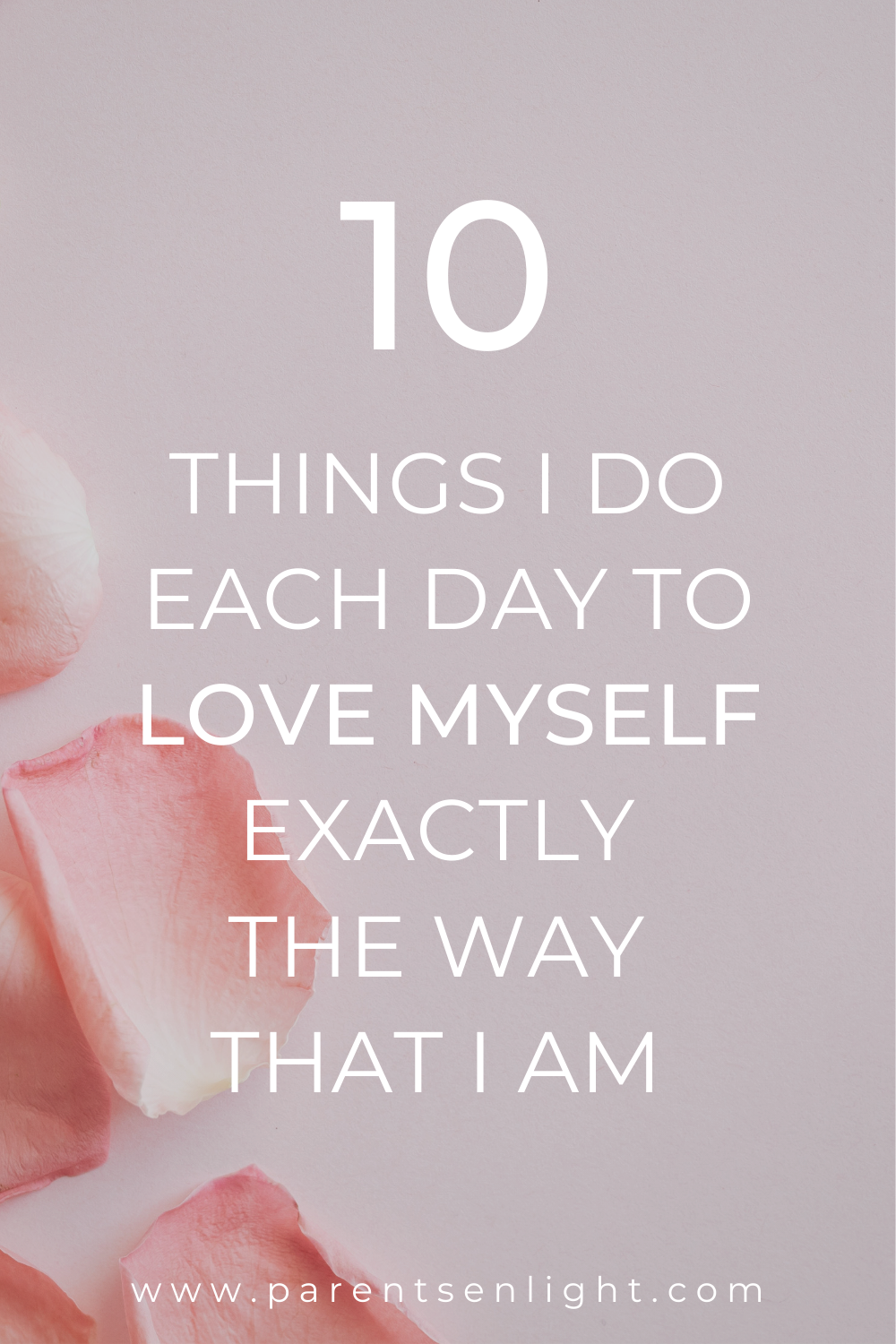 We don't love ourselves. Most of us don't. Instead, we try to constantly change ourseves to be someone else; someone better. And we suffer all during this process that is never achievable. This is what I do to love myself fully, just the way that I am. This is what you can do, too. #selflove #selfcare #mindfulness #motherhood #happylife #howtoloveyourself #howtobehappy