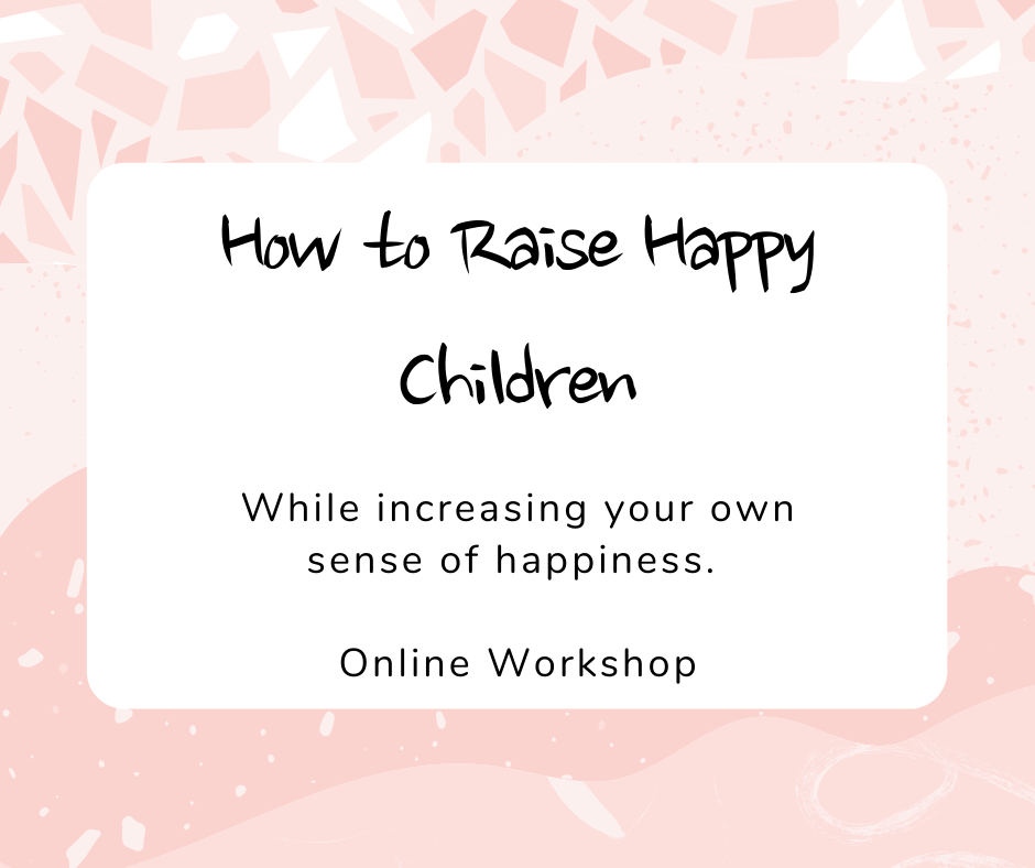 How to Raise Happy Children While Growing Your Own Sense of Happiness